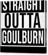 Straight Outta Goulburn Canvas Print