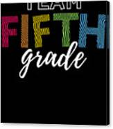 Team Fifth Grade Light 5th Cute Gift Appreciation Canvas Print