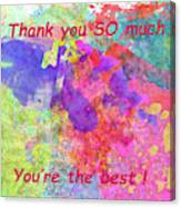 Thank You So Much Hibiscus Abstract Canvas Print