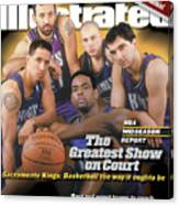 The Greatest Show On Court Sacramento Kings Sports Illustrated Cover Canvas Print