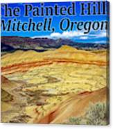 The Painted Hills Mitchell Oregon Canvas Print