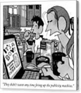 The Publicity Machine Canvas Print