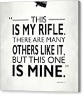 This Is My Rifle Canvas Print