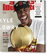 Toronto Rapture Kyle Lowry On The Raptors And His Amazing Sports Illustrated Cover Canvas Print