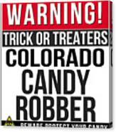 Warning Colorado Candy Robber Canvas Print