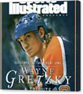 Wayne Gretzky Goodbye To The Great One, A Tribute Sports Illustrated Cover Canvas Print