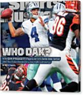 Who Dak Why Dak Prescott Plays Like Hes Been Here Before Sports Illustrated Cover Canvas Print