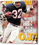 Why Cant They Run Like O.j. Sports Illustrated Cover Canvas Print