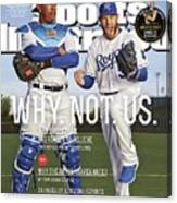 Why. Not. Us. 2015 Mlb Baseball Preview Issue Sports Illustrated Cover Canvas Print