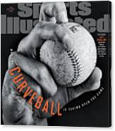 Why The Curveball Is Taking Over The Game Sports Illustrated Cover Canvas Print