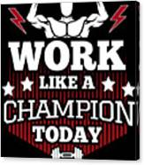 deda6bba1ec6 Work Like A Champion Today Fitness Gym Workout Digital Art by ...