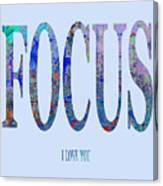 FOCUS i love you Canvas Print