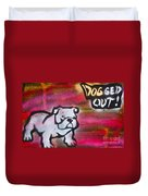 Dogged Out 1 Duvet Cover