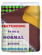 Pretending Normal Comedy Jokes Artistic Quote Images Textures Patterns Background Designs  And Colo Duvet Cover