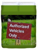Authorized Vehicles Only Duvet Cover