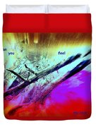 Can You Feel My Love Or Is It Wasted On You  Duvet Cover