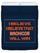 Denver Broncos I Believe Duvet Cover