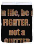 Fighter Life Widom Quote Words Script Signature   Art  Navinjoshi  Artist Created Images Textures Pa Duvet Cover