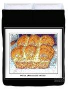 Fresh Homemade Bread Duvet Cover
