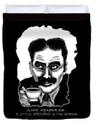 Groucho In The Morning Duvet Cover