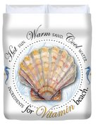 Hot Sun. Warm Sand. Cool Water. Ingredients For Vitamin Beach. Duvet Cover by Amy Kirkpatrick