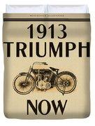 1913 Triumph Now Duvet Cover