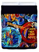Then Came Love Duvet Cover