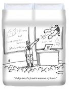 Today, Class, I'm Proud To Announce My Tenure Duvet Cover by Farley Katz