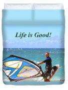 Life Is Good Duvet Cover