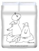 You'll See, This Is Going To Cause Real Trouble Duvet Cover by Charles Barsotti