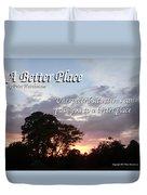 A Better Place Duvet Cover
