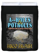 A--holes And Potholes Book Cover Duvet Cover