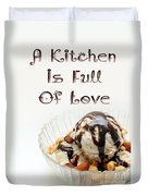 A Kitchen Is Full Of Love 13 Duvet Cover