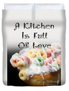 A Kitchen Is Full Of Love 14 Duvet Cover