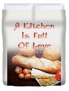A Kitchen Is Full Of Love 15 Duvet Cover
