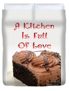 A Kitchen Is Full Of Love 4 Duvet Cover