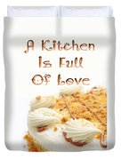A Kitchen Is Full Of Love 8 Duvet Cover