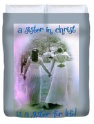 A Sister In Christ Duvet Cover