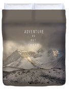 Adventure Is Out There. At The Mountains Duvet Cover