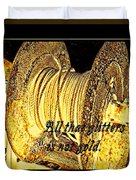 All That Glitters Is Not Gold Duvet Cover