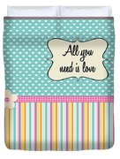 All You Need Is Love In Teal Duvet Cover