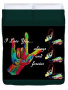 I Love You Always And Forever Duvet Cover