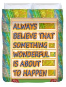 Always Believe That Something Wonderful  Is About To Happen Background Designs  And Color Tones N Co Duvet Cover