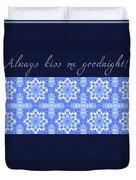 Always Kiss Me Goodnight Blue Duvet Cover