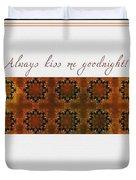 Always Kiss Me Goodnight Gold Duvet Cover