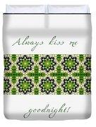 Always Kiss Me Goodnight Green 2 Duvet Cover