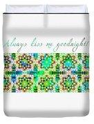 Always Kiss Me Goodnight Green  Duvet Cover