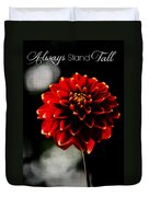 Always Stand Tall Duvet Cover