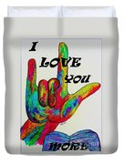 American Sign Language I Love You More Duvet Cover by Eloise Schneider
