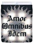 Amor Omnibus Idem Duvet Cover